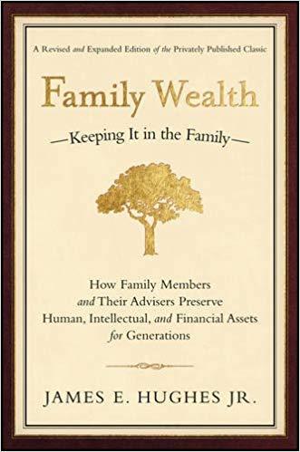 Family Wealth - James E. Hughes JR